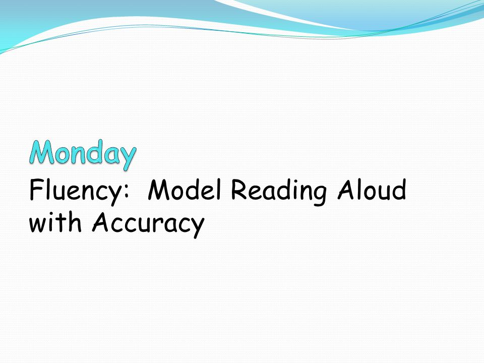 Fluency: Model Reading Aloud with Accuracy