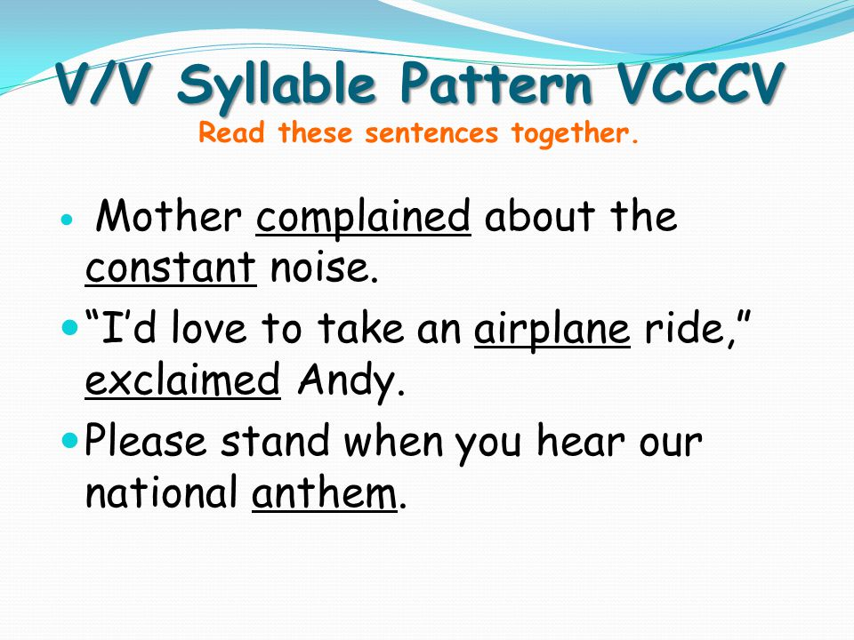 V/V Syllable Pattern VCCCV Read these sentences together.