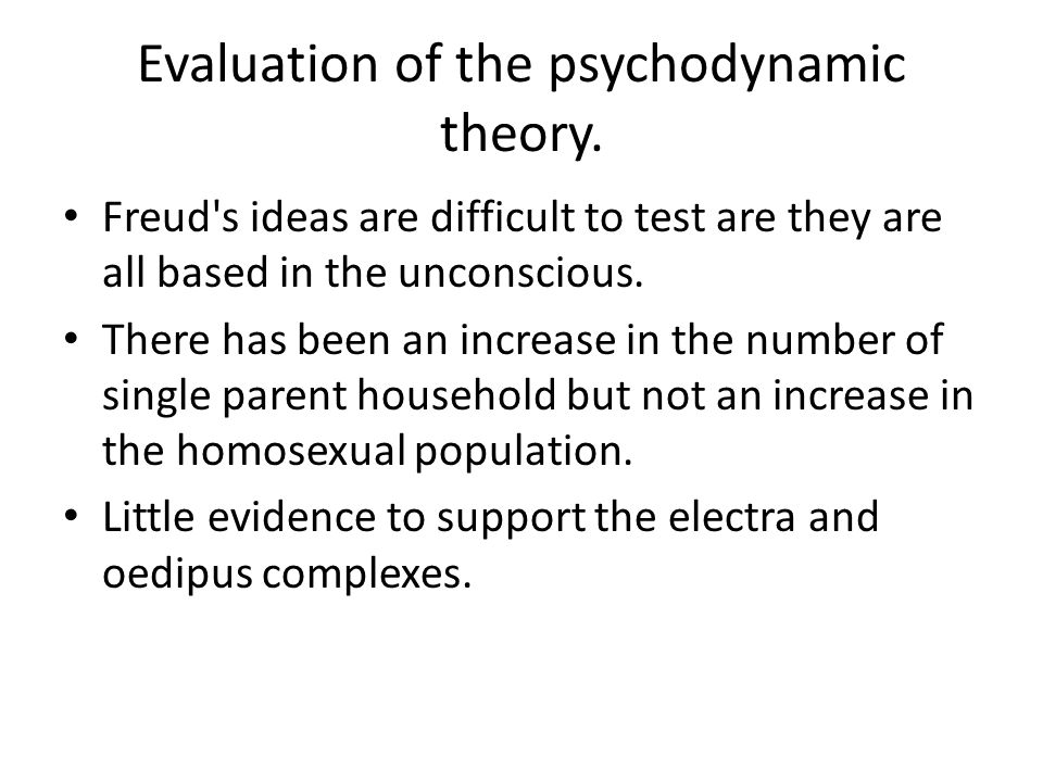 Evaluation of the psychodynamic theory.