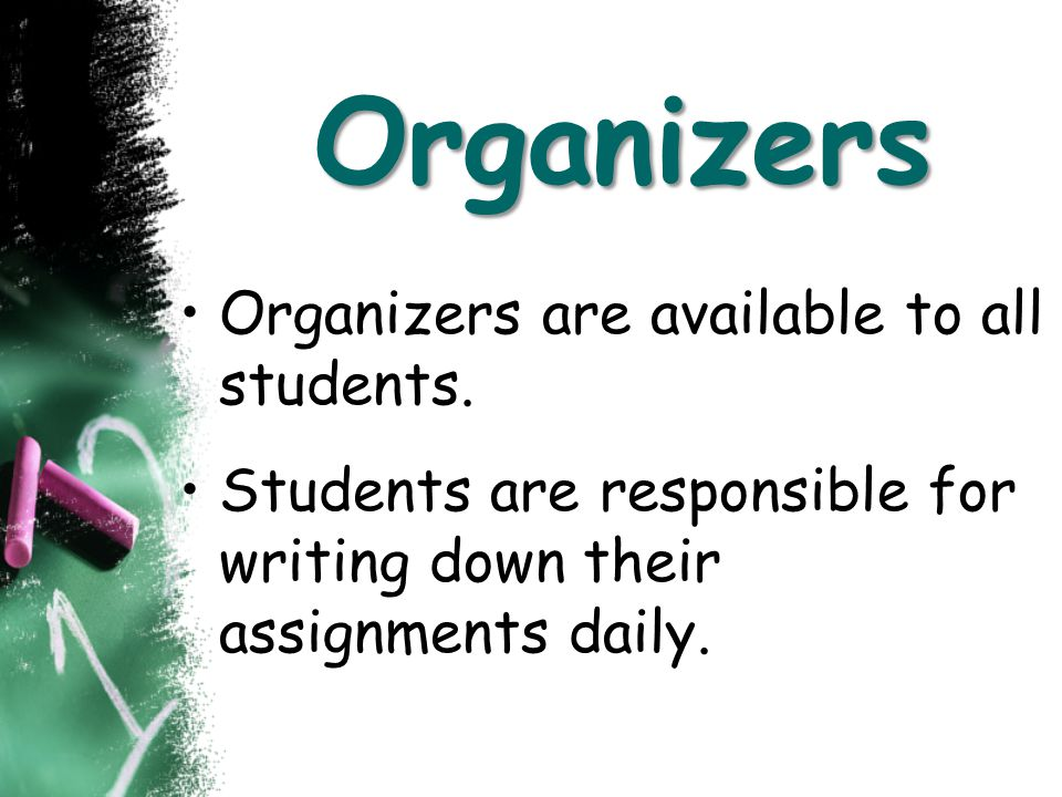 Organizers Organizers are available to all students.