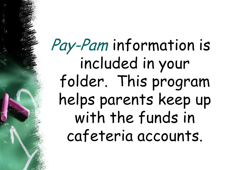 Pay-Pam information is included in your folder