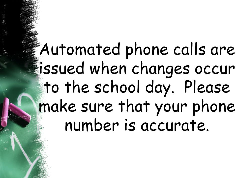 Automated phone calls are issued when changes occur to the school day