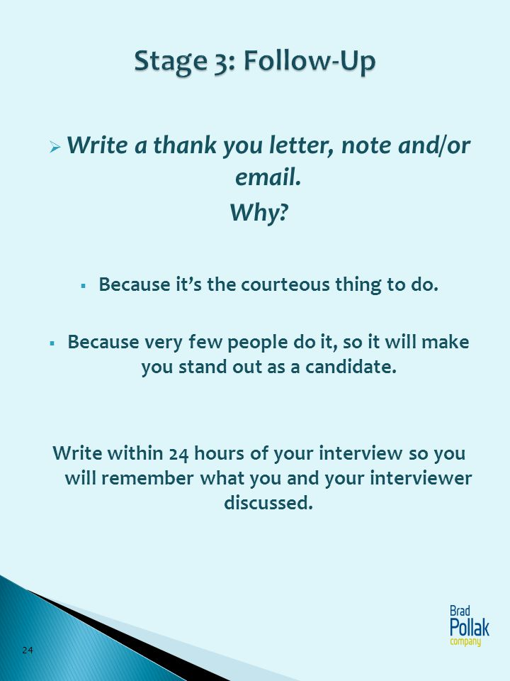 Stage 3: Follow-Up Write a thank you letter, note and/or email. Why