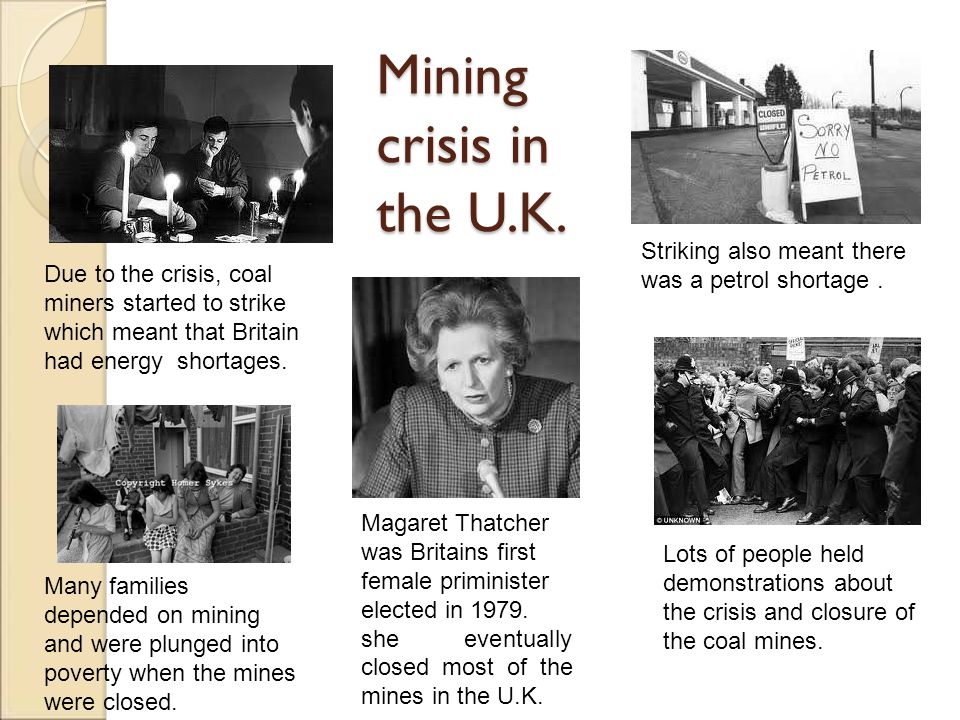 Mining crisis in the U.K. Striking also meant there