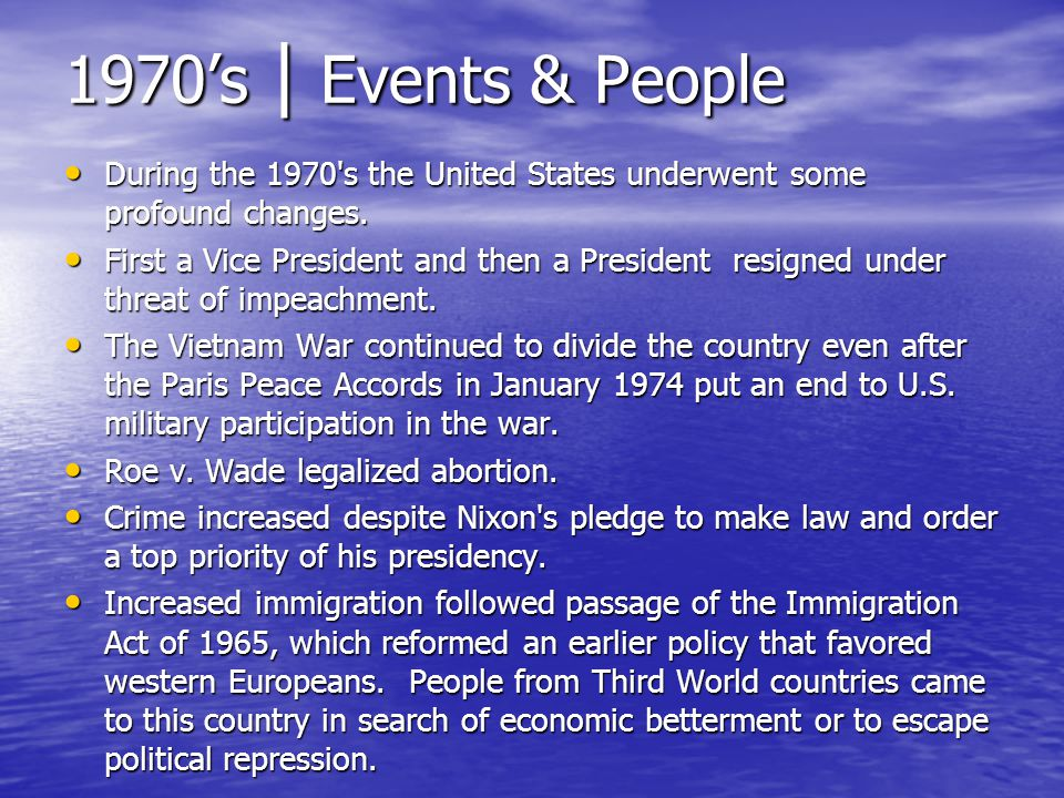 1970's | Events & People During the 1970 s the United States underwent some profound changes.