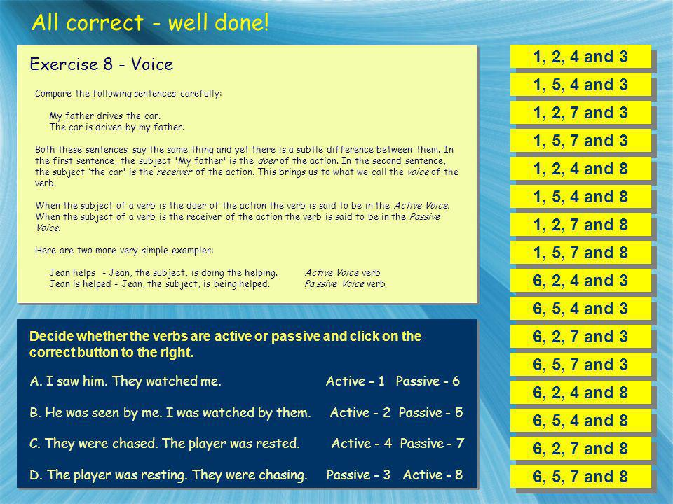 All correct - well done! 1, 2, 4 and 3 Exercise 8 - Voice