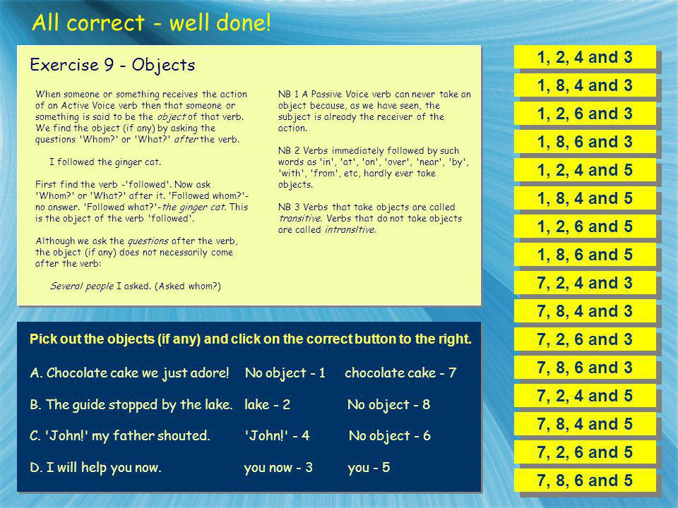 All correct - well done! 1, 2, 4 and 3 Exercise 9 - Objects