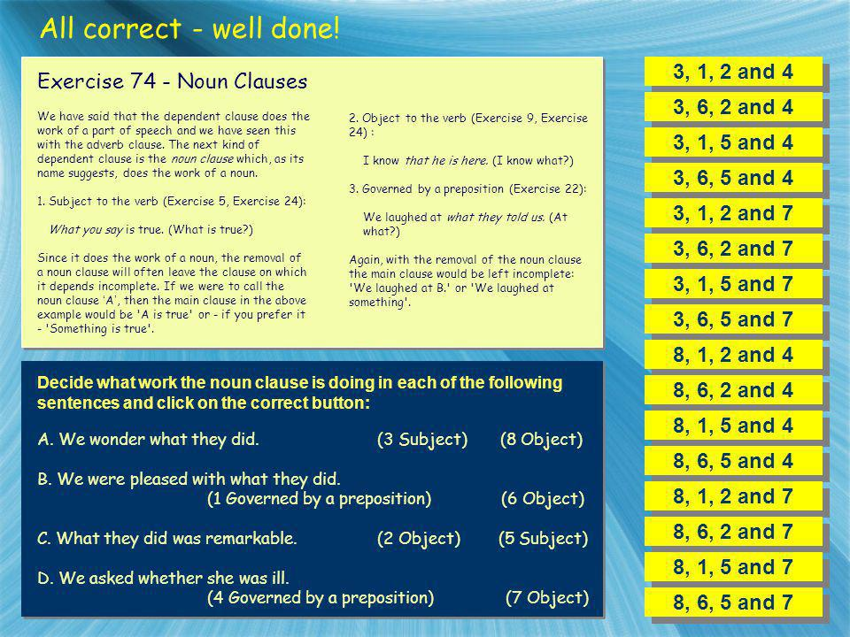 All correct - well done! 3, 1, 2 and 4 Exercise 74 - Noun Clauses