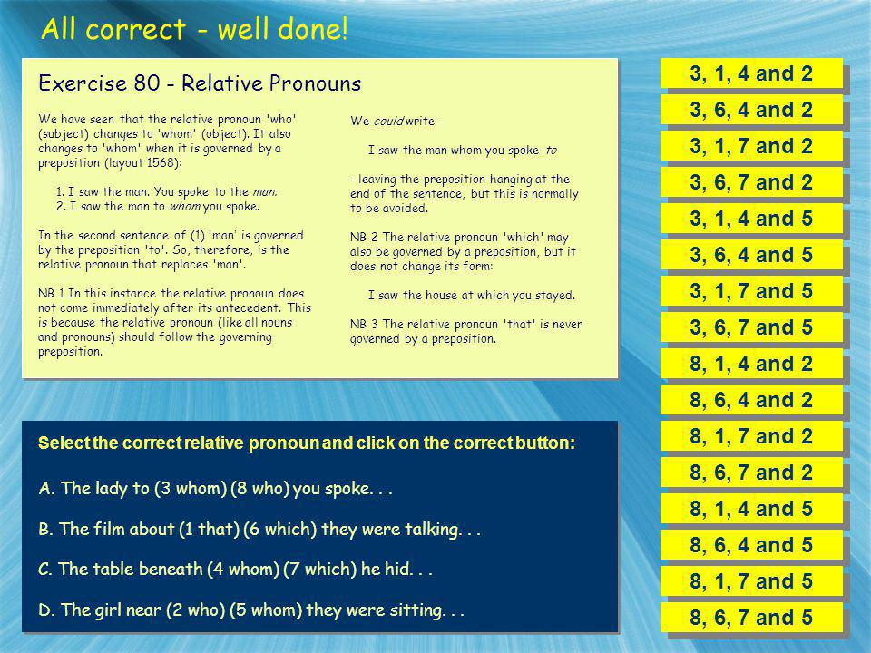 All correct - well done! 3, 1, 4 and 2 Exercise 80 - Relative Pronouns