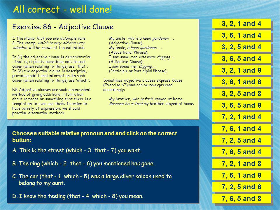 All correct - well done! 3, 2, 1 and 4 Exercise 86 - Adjective Clause