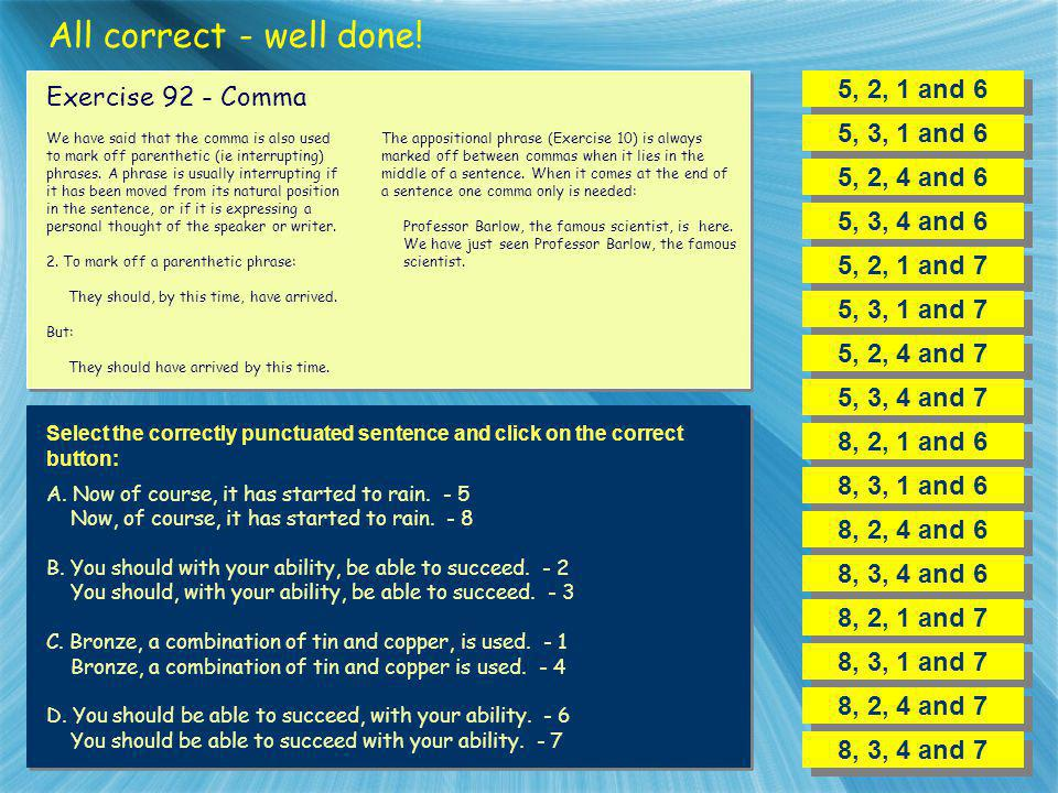 All correct - well done! 5, 2, 1 and 6 Exercise 92 - Comma