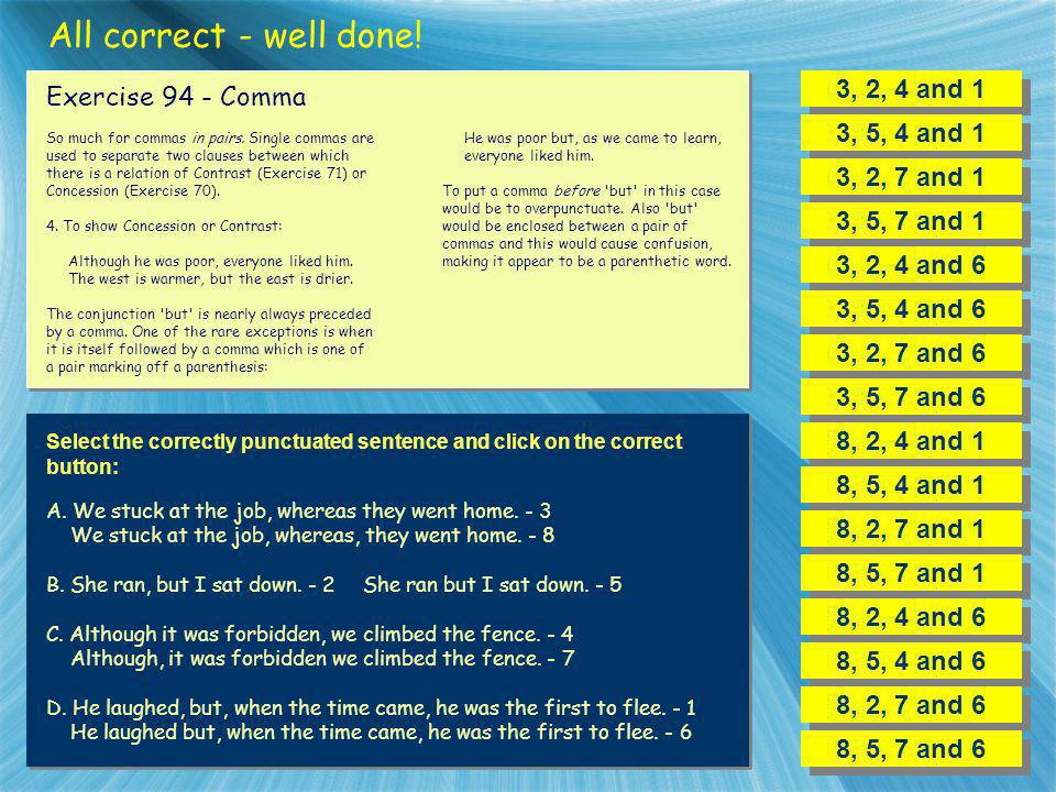 All correct - well done! 3, 2, 4 and 1 Exercise 94 - Comma