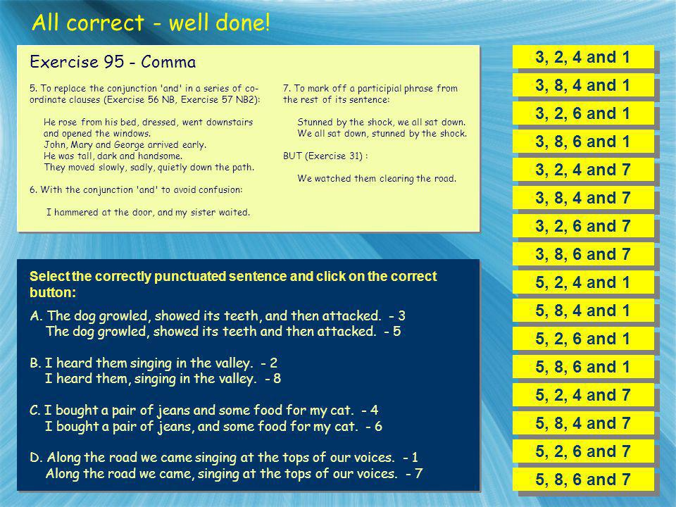 All correct - well done! 3, 2, 4 and 1 Exercise 95 - Comma