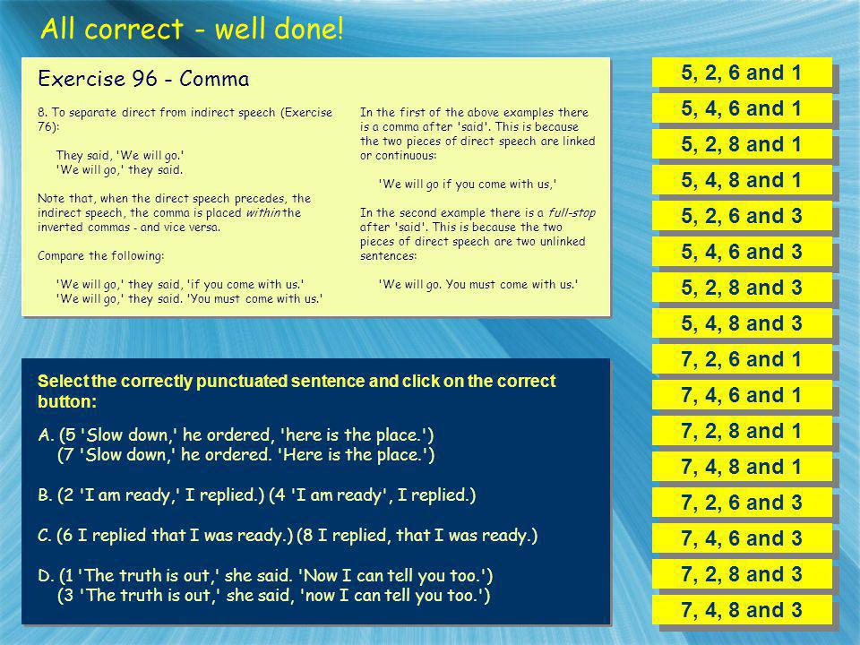 All correct - well done! 5, 2, 6 and 1 Exercise 96 - Comma