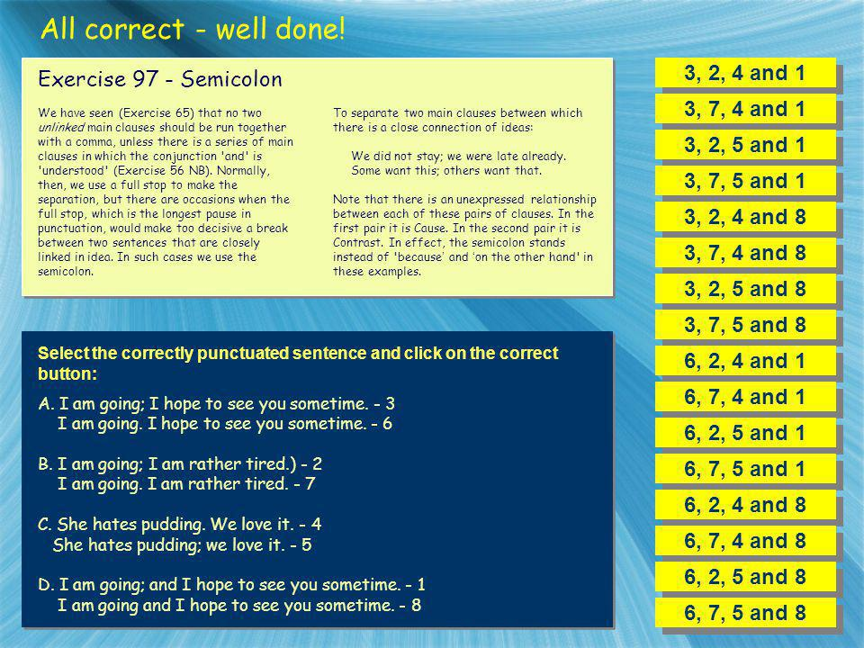 All correct - well done! 3, 2, 4 and 1 Exercise 97 - Semicolon