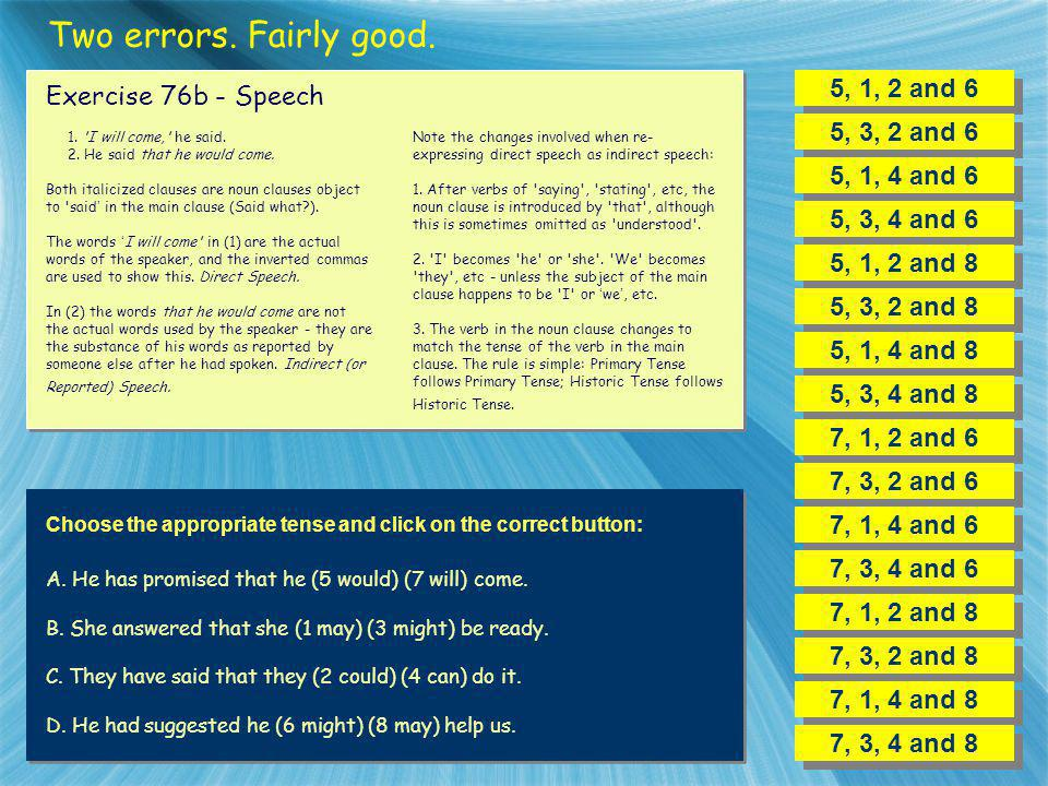 Two errors. Fairly good. 5, 1, 2 and 6 Exercise 76b - Speech