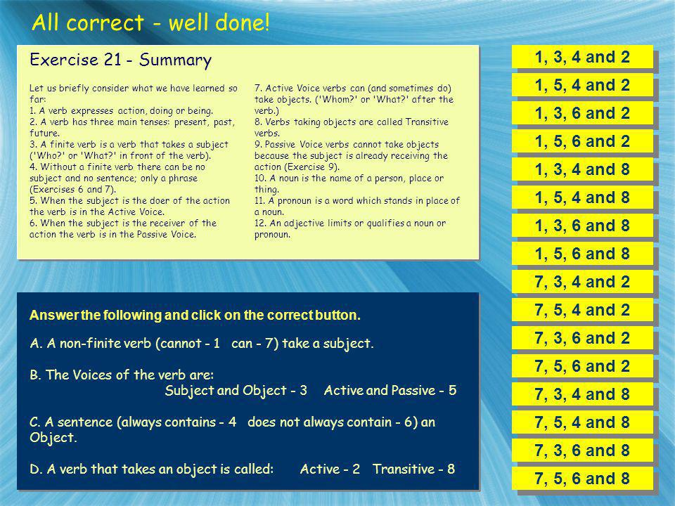 All correct - well done! 1, 3, 4 and 2 Exercise 21 - Summary