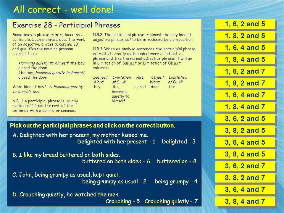All correct - well done! 1, 6, 2 and 5