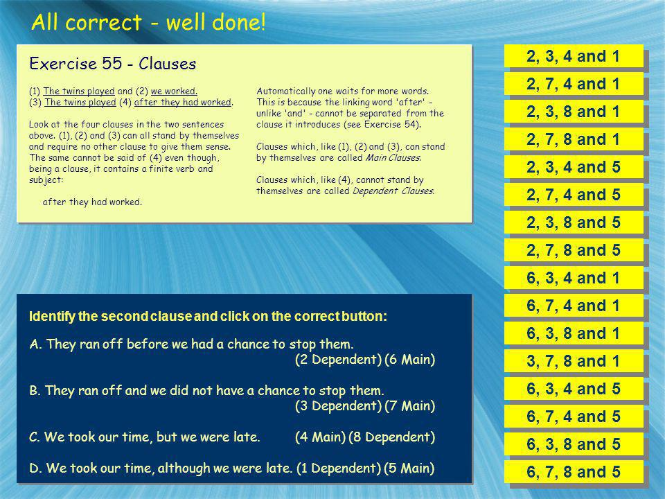 All correct - well done! 2, 3, 4 and 1 Exercise 55 - Clauses