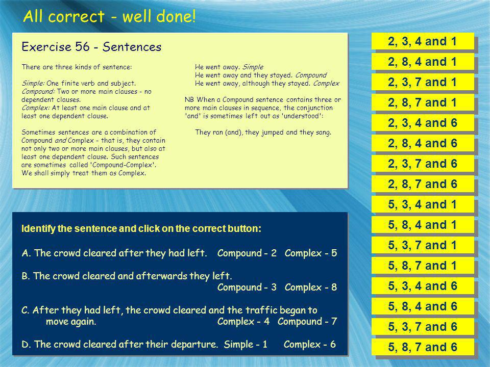 All correct - well done! 2, 3, 4 and 1 Exercise 56 - Sentences