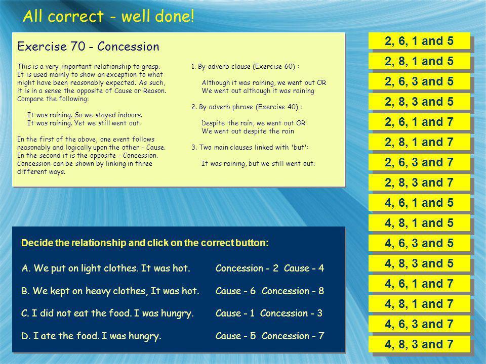 All correct - well done! 2, 6, 1 and 5 Exercise 70 - Concession