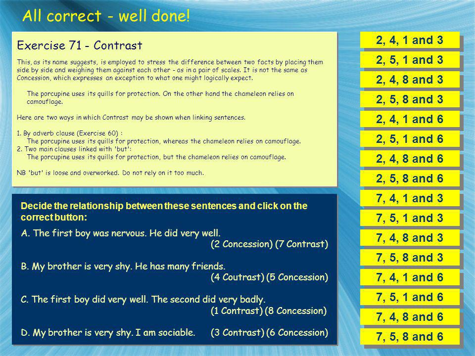 All correct - well done! 2, 4, 1 and 3 Exercise 71 - Contrast