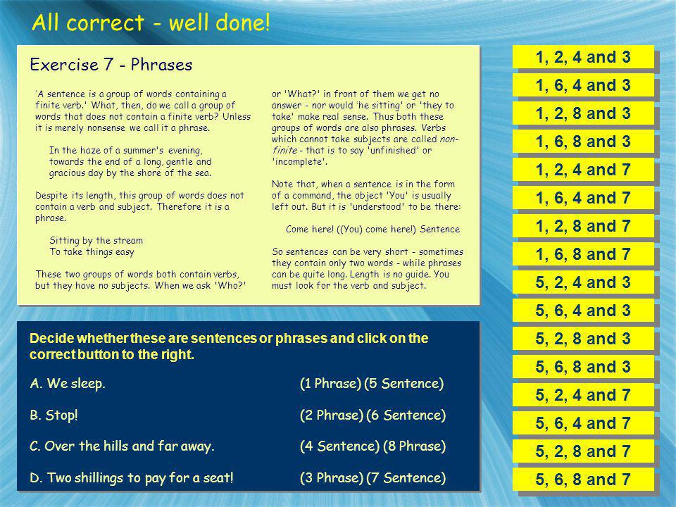 All correct - well done! 1, 2, 4 and 3 Exercise 7 - Phrases