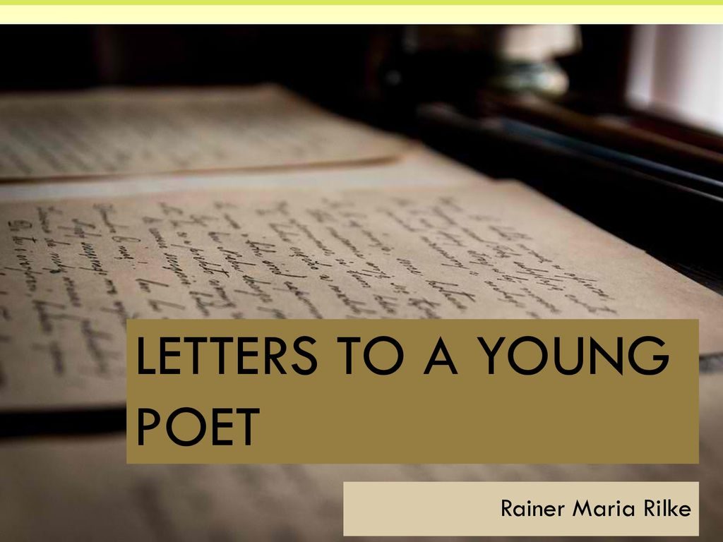 1 LETTERS TO A YOUNG POET Rainer Maria Rilke
