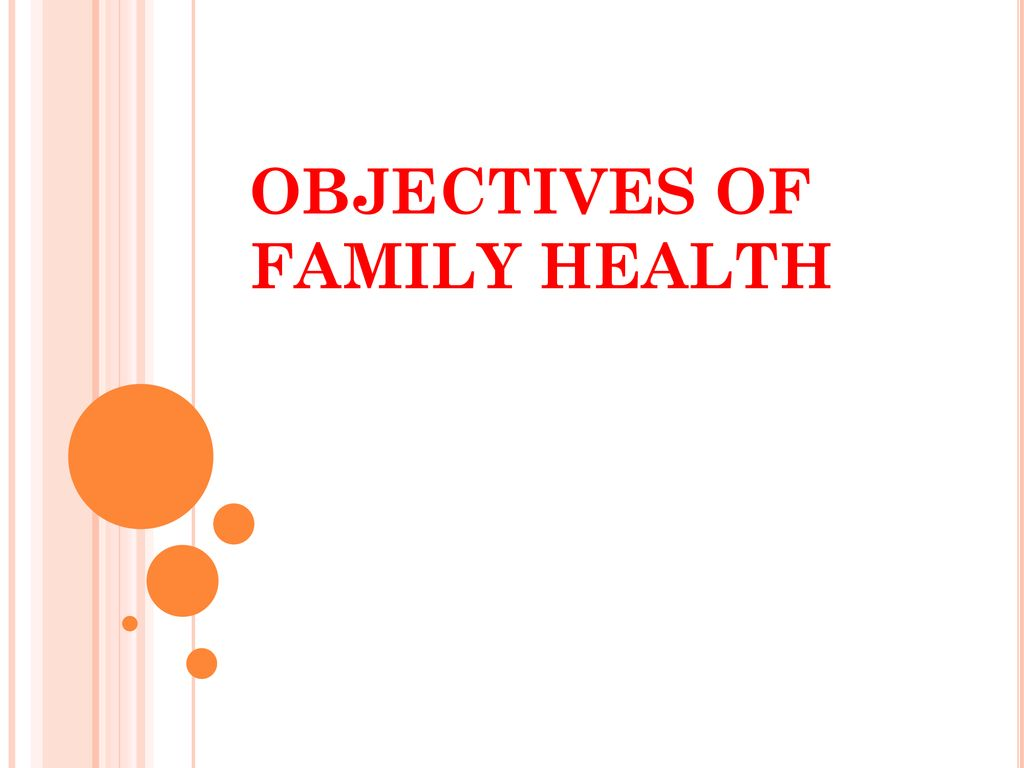 Objectives Of Family Health Ppt Download