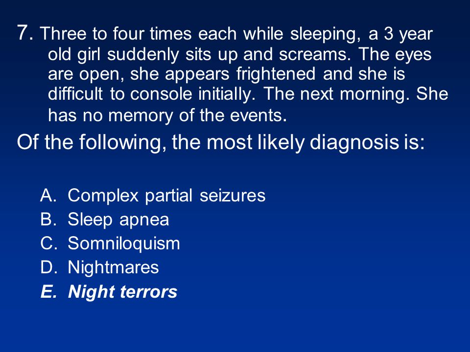 Of the following, the most likely diagnosis is: