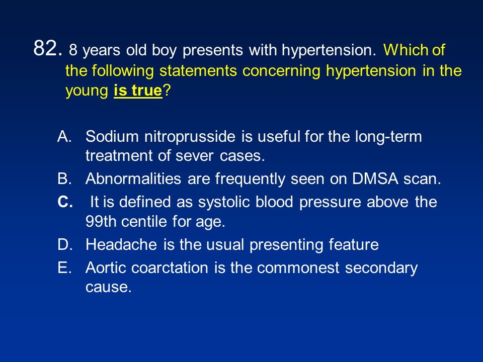82. 8 years old boy presents with hypertension