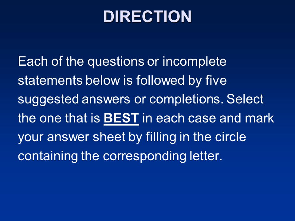 DIRECTION Each of the questions or incomplete