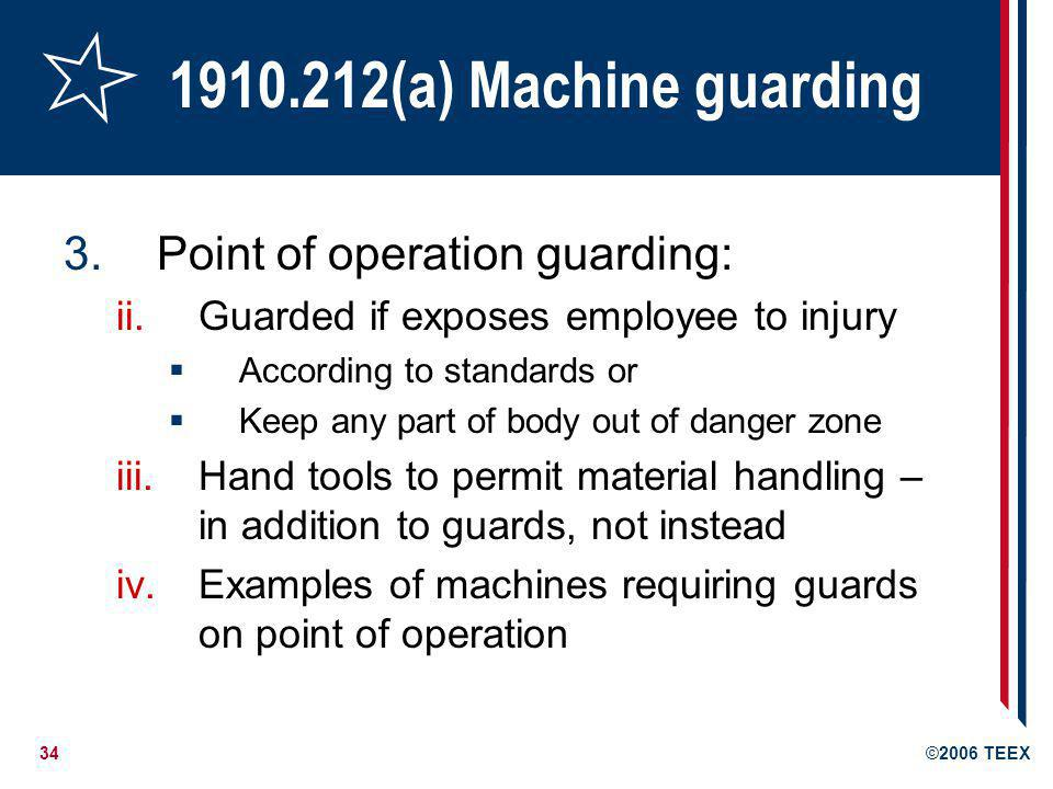 1910.212(a) Machine guarding Point of operation guarding: