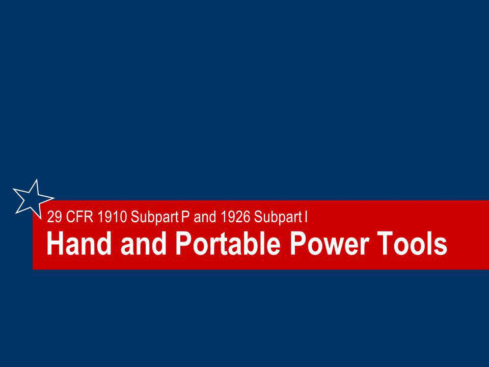 Hand and Portable Power Tools