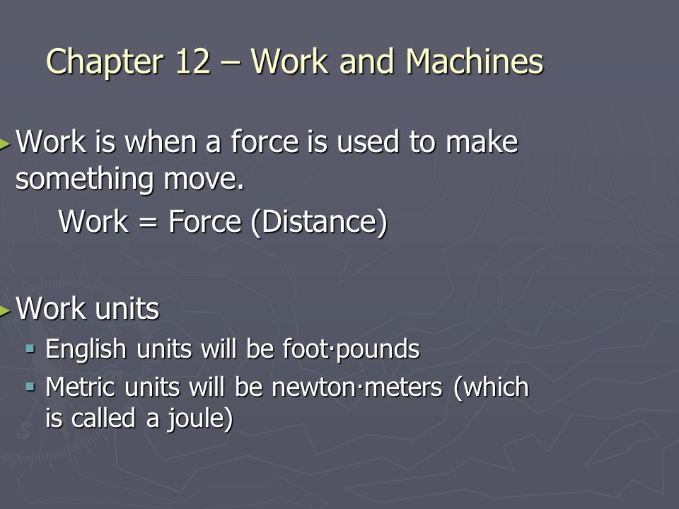 Chapter 12 – Work and Machines