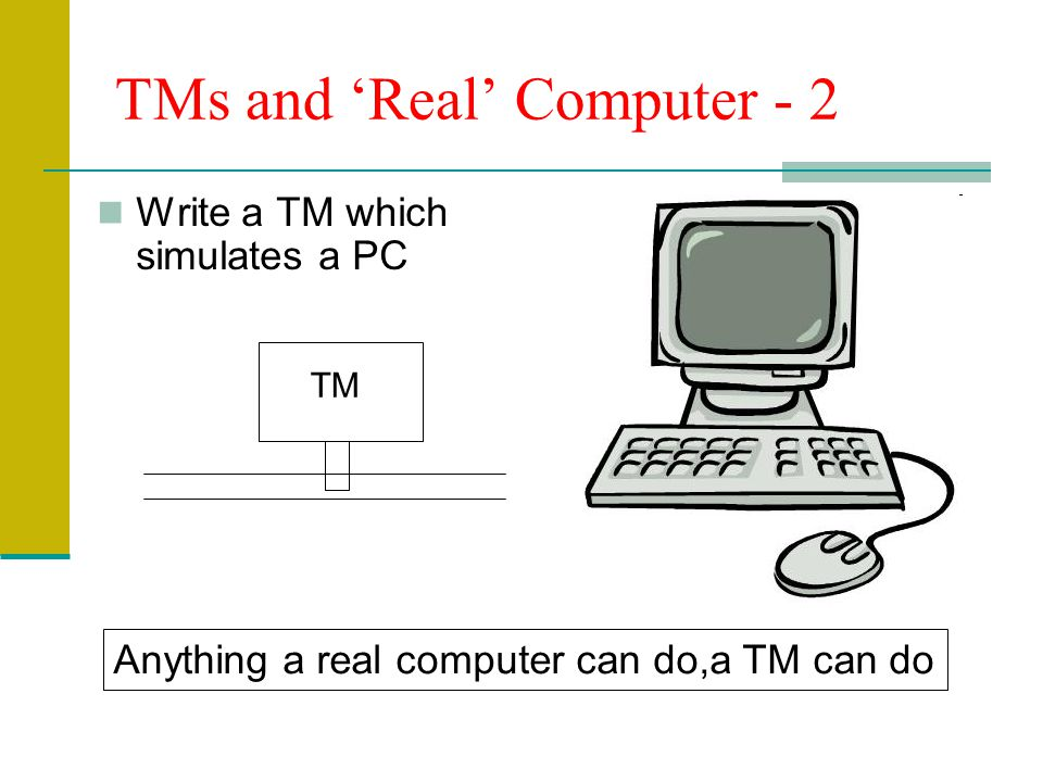 TMs and 'Real' Computer - 2