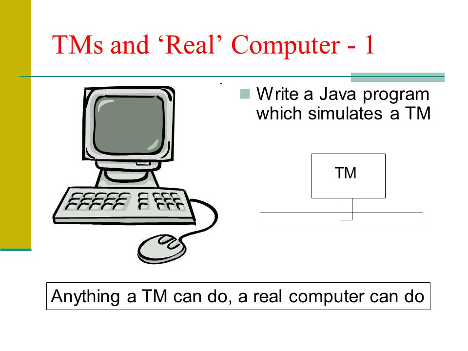 TMs and 'Real' Computer - 1