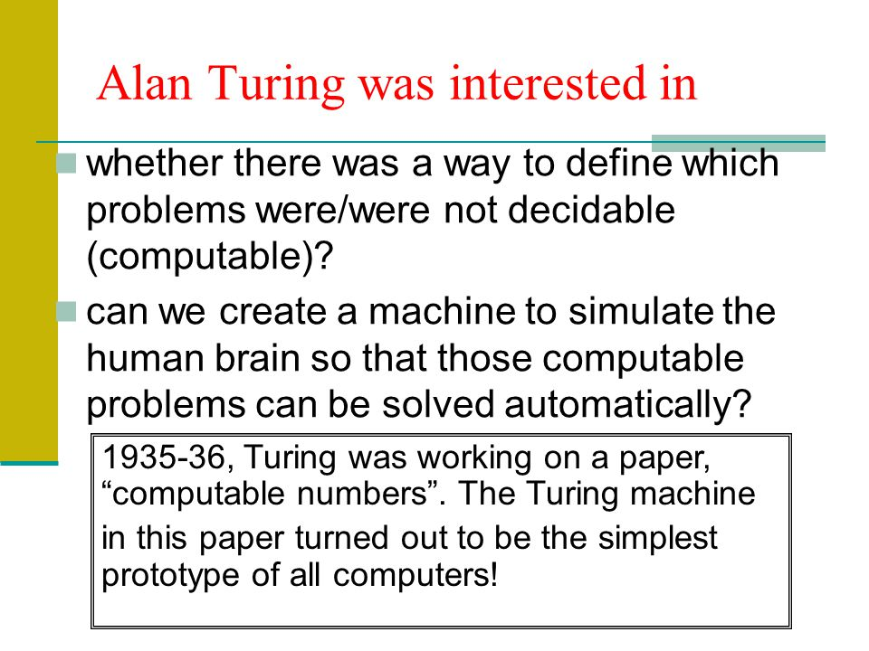 Alan Turing was interested in