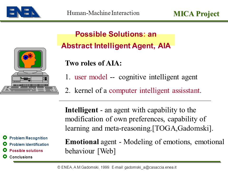 Possible Solutions: an Abstract Intelligent Agent, AIA