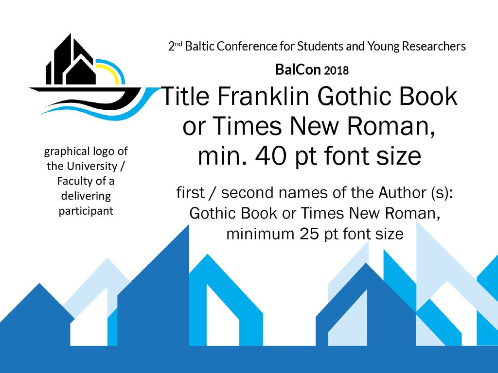 Title Franklin Gothic Book or Times New Roman, min  40 pt