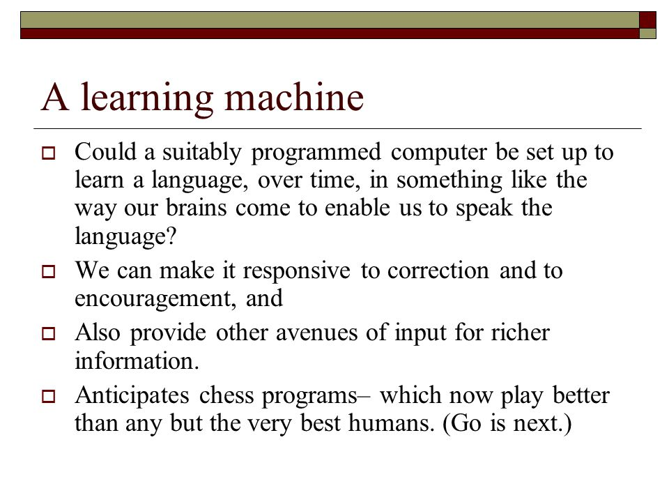 A learning machine