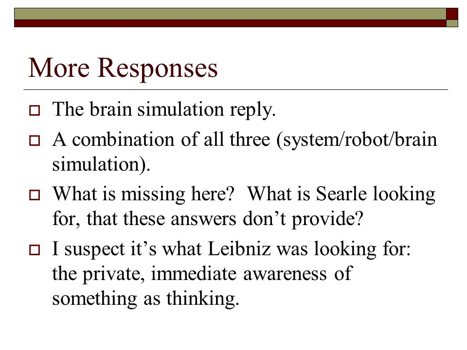 More Responses The brain simulation reply.