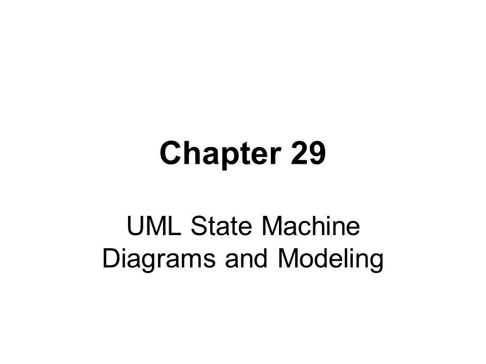 UML State Machine Diagrams and Modeling