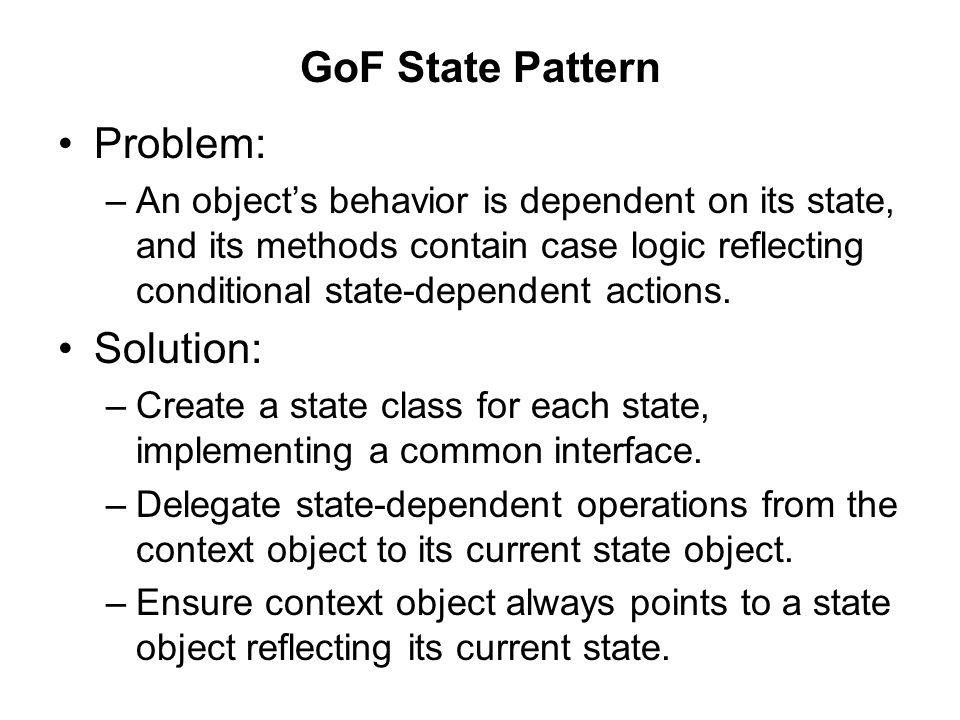 GoF State Pattern Problem: Solution: