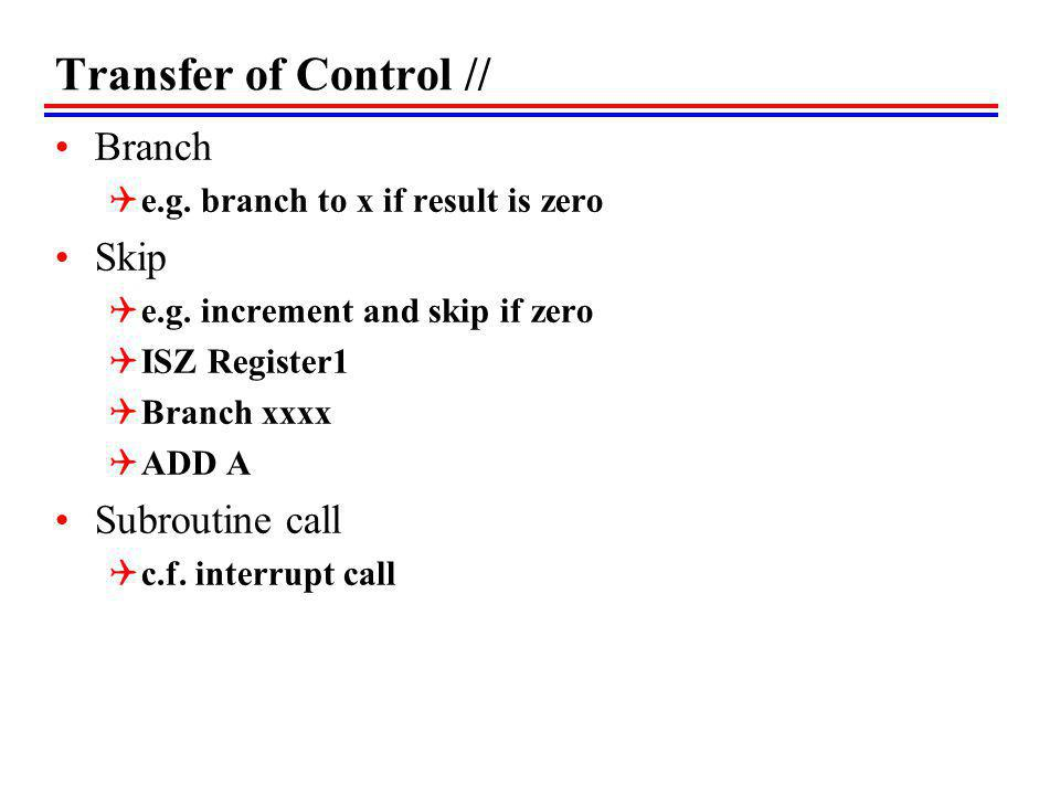 Transfer of Control // Branch Skip Subroutine call
