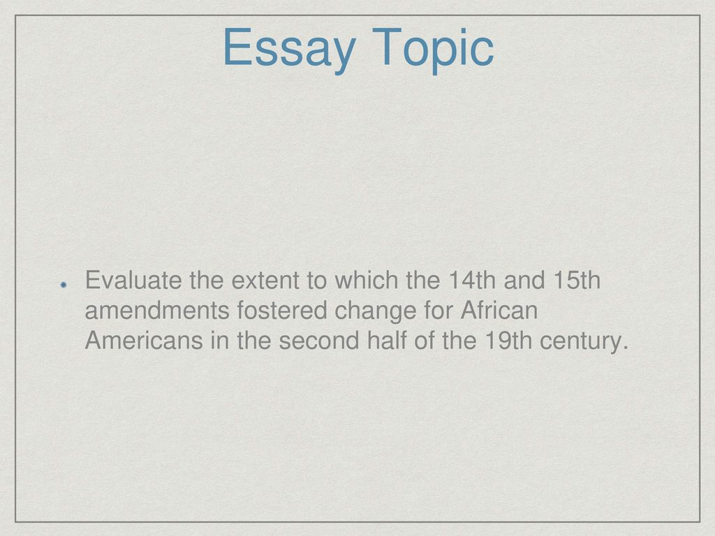 Apush Review The Effectiveness Of The Th And Th Amendments   Essay Topic Evaluate The Extent To Which The Th And Th Amendments  Fostered Change For African Americans In The Second Half Of The Th  Century Starting A Business Essay also 20 Creative Diy Project Ideas Hamlet Essay Thesis