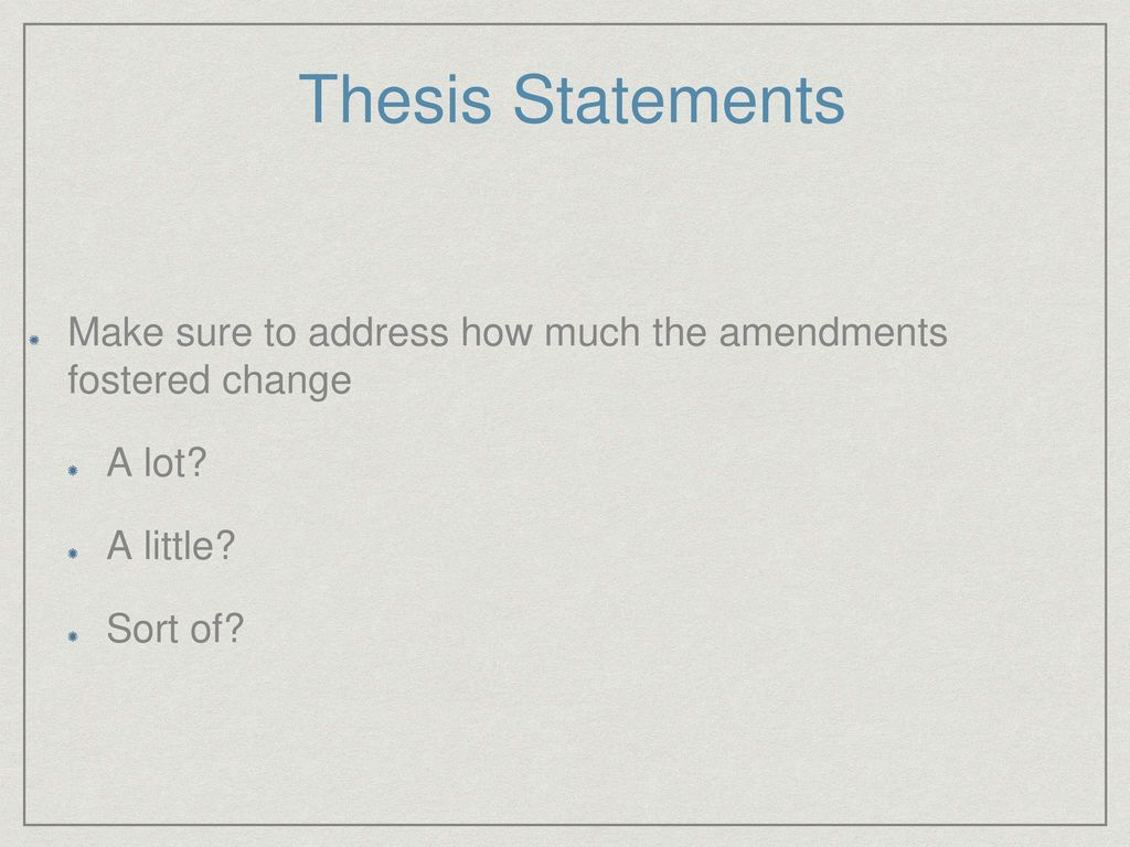 Apush Review The Effectiveness Of The Th And Th Amendments  Thesis Statements Make Sure To Address How Much The Amendments Fostered  Change A Lot A Healthy Diet Essay also Example Of An Essay With A Thesis Statement Persuasive Essay Thesis Examples