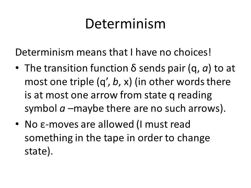 Determinism Determinism means that I have no choices!