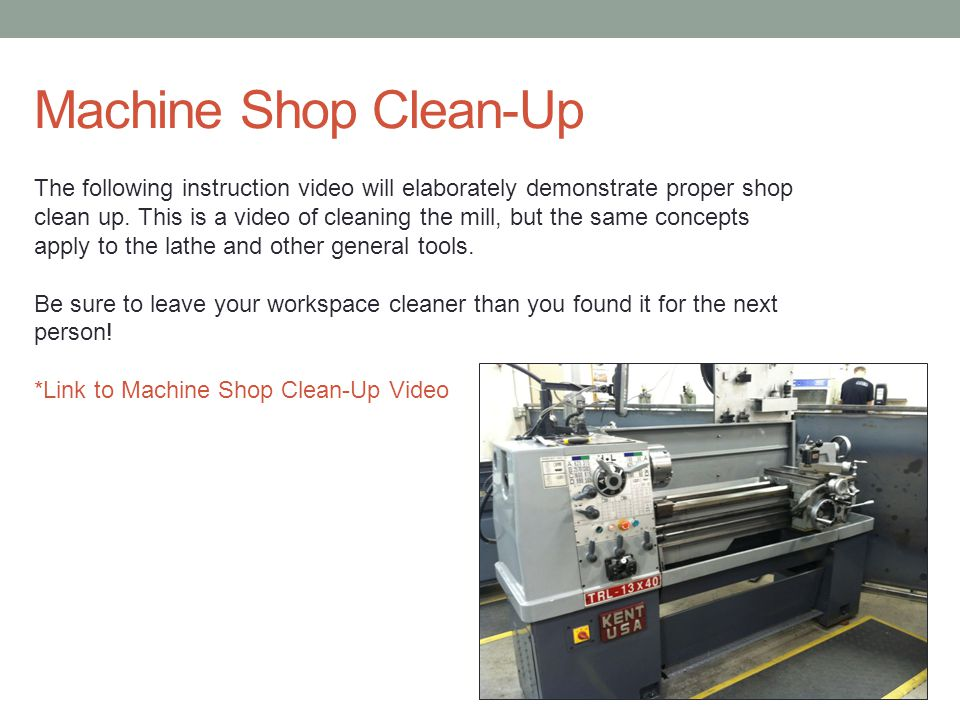 Machine Shop Clean Up After Any Work Is Done In The Machine