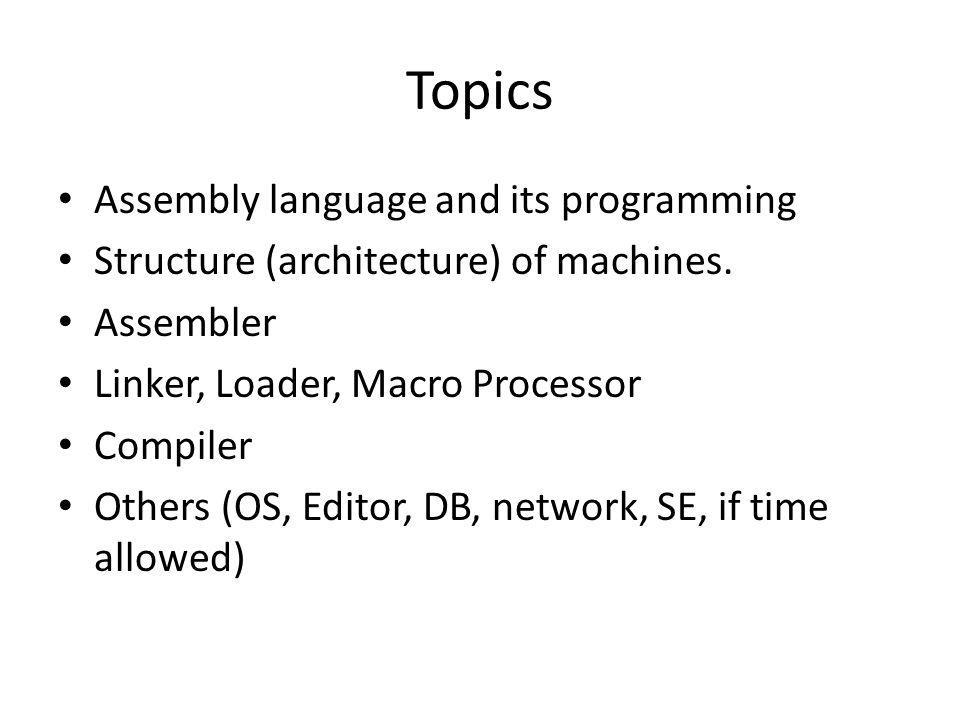 Topics Assembly language and its programming